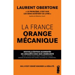 La France orange mécanique - Edition augmentée et définitive - Laurent Obertone