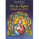 Fils de l'Eglise visage de saints - René Bazin
