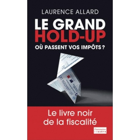 Le grand hold-up - Laurence Allard