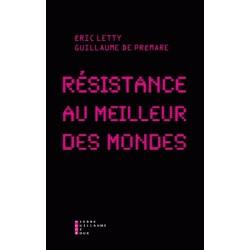 Résistance au meilleur des mondes - E.Letty, G. de Prémare