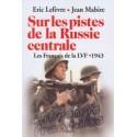 Sur les pistes de la Russie centrale - Eric Lefèvre / Jean Mabire