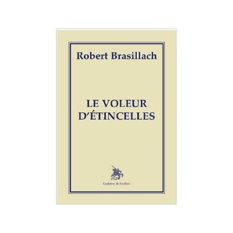 Le voleur d'étincelles - Robert Brasillach