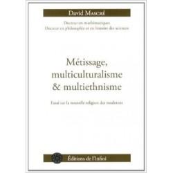 Métissage, multiculturalisme et multiethnisme - David Mascré