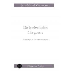De la révolution à la guerre - J.-M. Vernochet