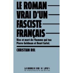 Le roman vrai d'un fasciste français - Christian Rol