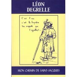 Mon chemin de Saint-Jacques - Léon Degrelle
