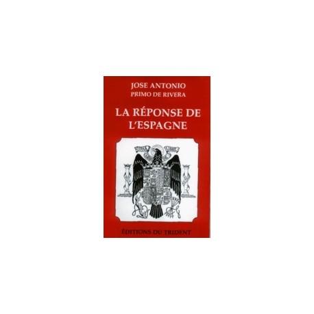 La réponse de l'Espagne - José Antonio Primo de Rivera
