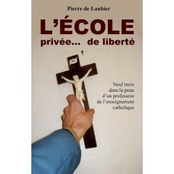L'école privée... de liberté - Pierre de Laubier