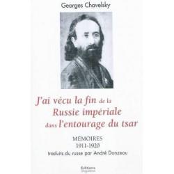 J'ai vécu la fin de la Russie impériale dans l'entourage du Tsar - Georges Chavelsky