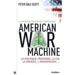 La machine de guerre américaine - Peter Dale Scott