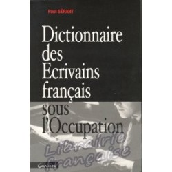 Dictionnaire des Écrivains français sous l'Occupation - Paul Sérant