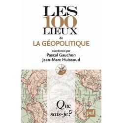 Les 100 lieux de la géopolitique - Pascal gauchon, Jean-Marc Huissoud