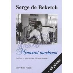 Mémoires Inachevés - Serge de Beketch