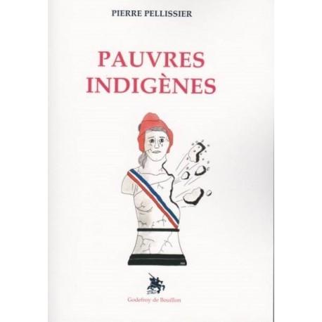 Pauvres indigènes - Pierre Pelissier