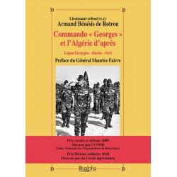 """Commando """"Georges"""" et l'Algérie d'après - Lieutenant-colonel Armand Bénésis de Rotrou"""