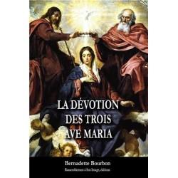 La dévotion des trois AVE MARIA - Bernadette Bourbon