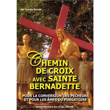 Chemin de croix avec Sainte Bernadette - Gisèle Bomal