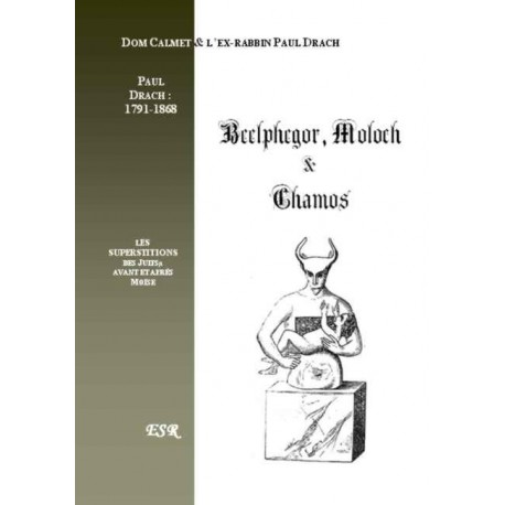 Belphegor, Moloch et Chamos - Dom Calmet Paul Drach