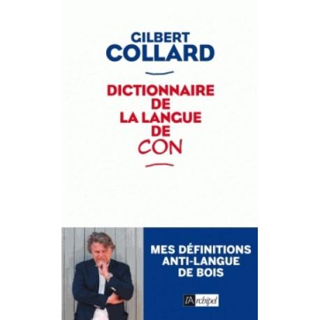 Dictionnaire de la langue de con - Gilbert Collard