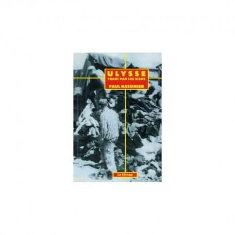 Ulysse trahi par les siens - Paul Rassinier
