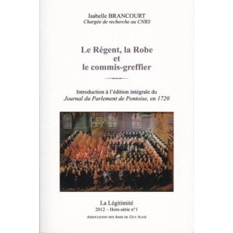Le Régent, la Robe et le commis-greffier - Isabelle Brancourt