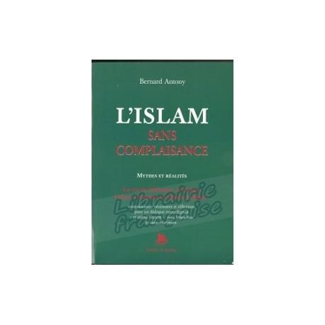 L'islam sans complaisance - Bernard Antony