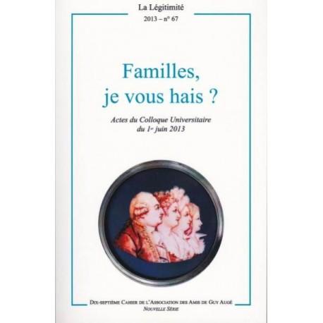 Familles, je vous hais ? - La Légitimité, 2013 - n°67