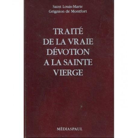 Traité de la vraie dévotion à la Sainte Vierge - Saint Louis-Marie Grignon de Montfort