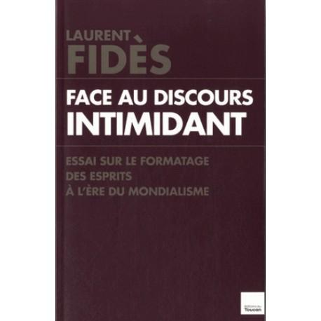 Face au discours séduisant - Laurent Fides
