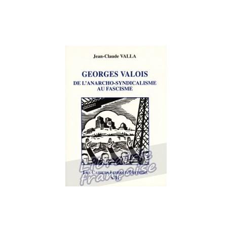 Les Cahiers Libres d'Histoire n°11 : Georges Valois - Jean-Claude Valla