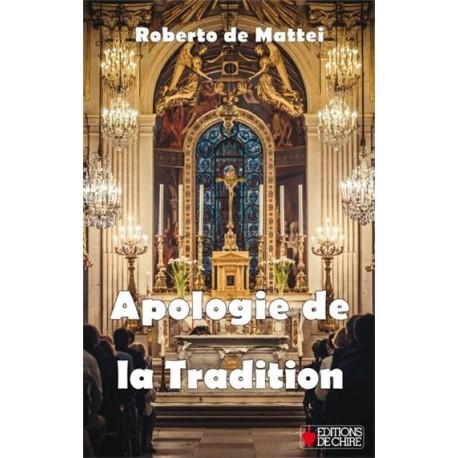 Apologie de la tradition - Roberto de Mattei