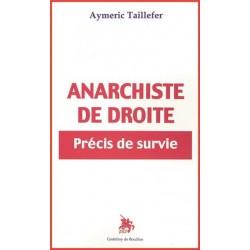 Anarchiste de droite - Aymeric Taillefer