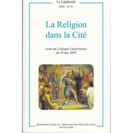 La religion dans la Cité - La Légitimité, 2010 - n°61