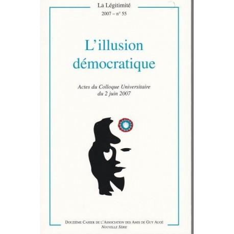 L'illusion démocratique - La Légitimité, 2007 - n°55