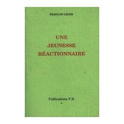 Une jeunesse réactionnaire - François Leger