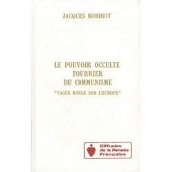 Le pouvoir occulte fourrier du communisme - Jacques Bordiot
