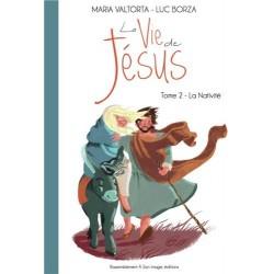 La vie de Jésus - Tome 2, La Nativité - Maria Valtorta, Luc Borza