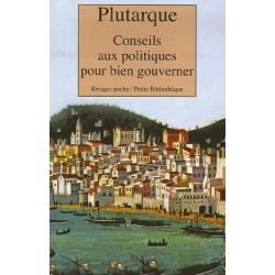 Conseils aux politiques pour bien gouverner - Plutarque (POCHE)