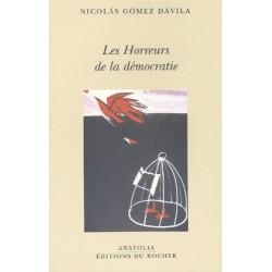 Les Horreurs de la démocratie - Nicolas Gomez Davilla