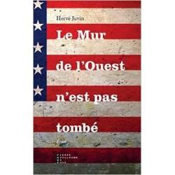 Le mur de l'Ouest n'est pas tombé - Hervé Juvin