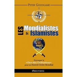 Les mondialistes et islamistes - Peter Goodgame