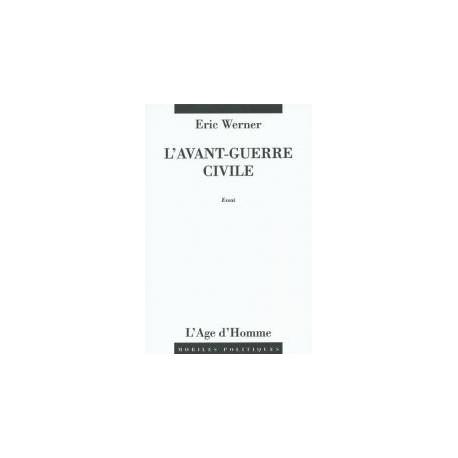 L'avant-guerre civile - Eric Werner