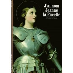 J'ai nom Jeanne la Pucelle - Régine Pernoud