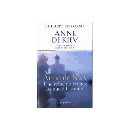 Anne de Kiev - Philippe Delorme