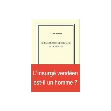 Sur les droits de l'homme et la Vendée - Xavier Martin