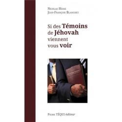 Si des Témoins de Jéhovah viennent vous voir - Nicolas Hesse et Jean-François Blanchet