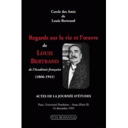 Regards sur la vie et l'oeuvre de Louis Bertrand  - Collectif