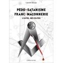 Pédo-satanisme et Franc-maçonnerie - Laurent Glauzy