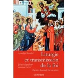 Liturgie et transmission de la foi - Arnaud de Beauchef