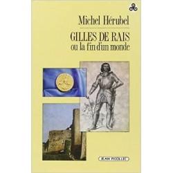 Gilles de Rais ou la fin d'un monde - Michel Hérubel